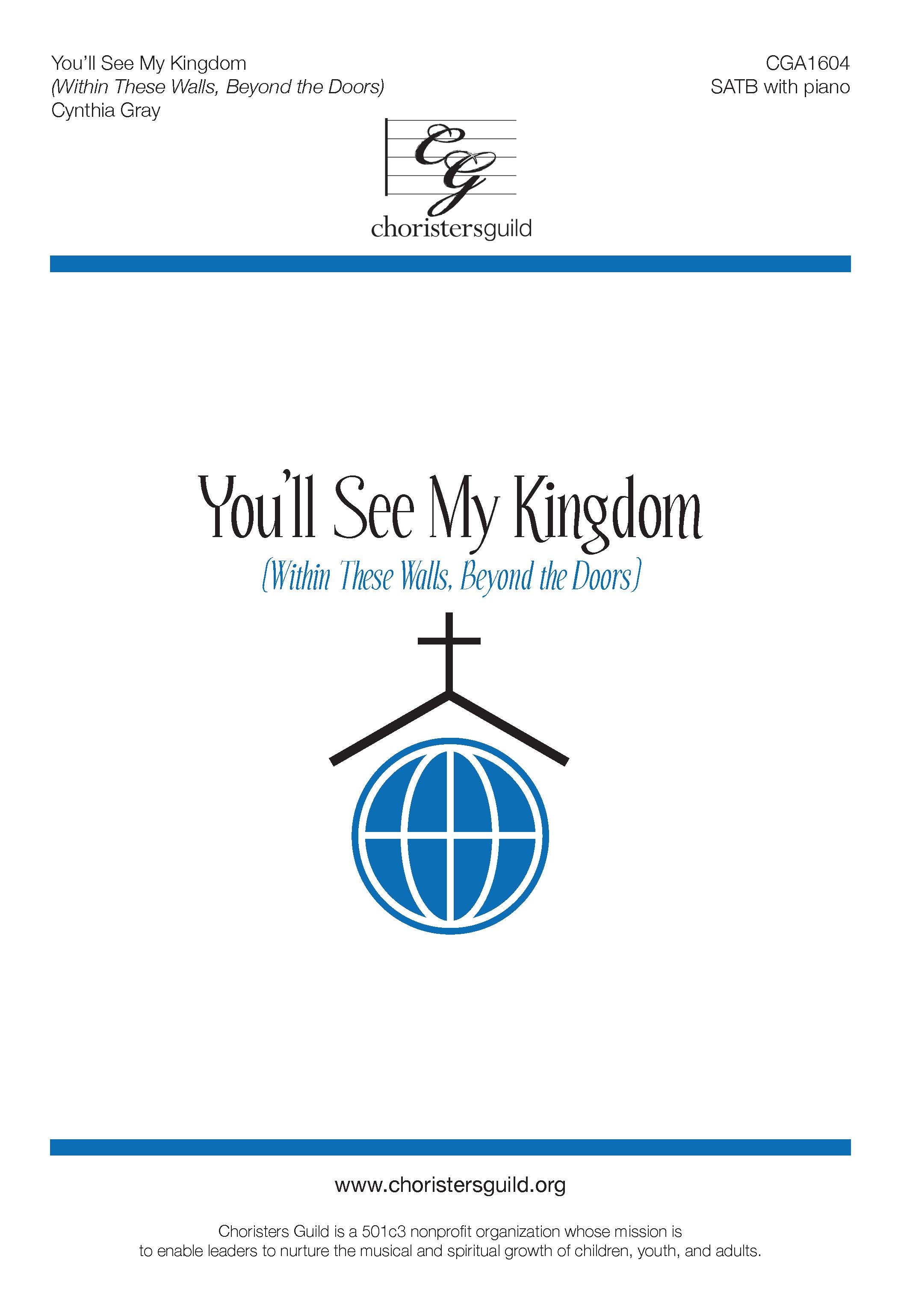 You'll See My Kingdom (Within These Walls, Beyond the Doors) - SATB