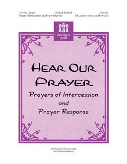 Hear Our Prayer Prayers of Intercession and Prayer Response