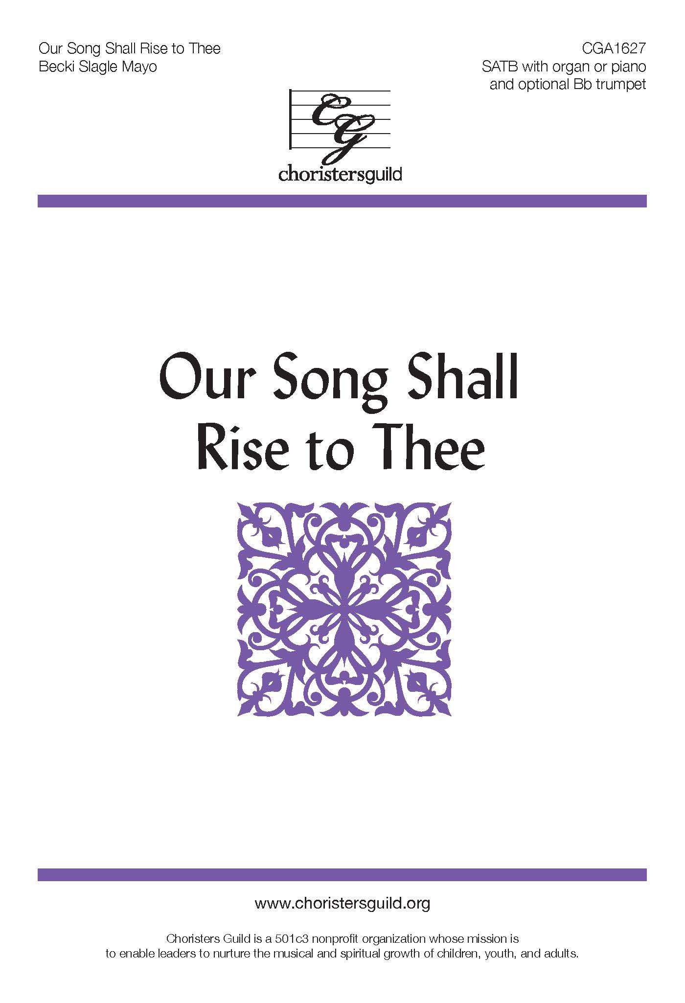 Our Song Shall Rise to Thee - SATB