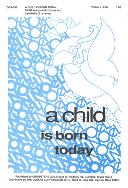 Picture of A Child Is Born Today; SATB; optional Flute,Handbell 3 octaves
